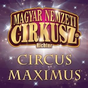 Circus Maximus Richter Cirkusz 2019-ben Budapesten a Arénában - Jegyek itt!