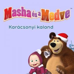 Masha és a Medve Kecskeméten - Karácsonyi kaland - Jegyek itt!