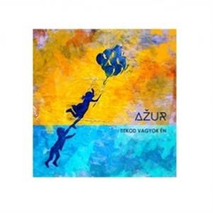 Titkod vagyok én címmel jelent meg az Azúr lemeze!