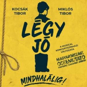 Légy jó mindhalálig musical 2019-ben a Nagyerdei Szabadtéri Színpadon - Jegyek itt!