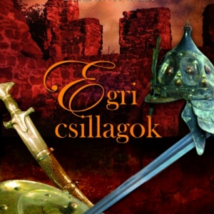Egri csillagok musical 2019-ben Egerben - Jegyek itt!