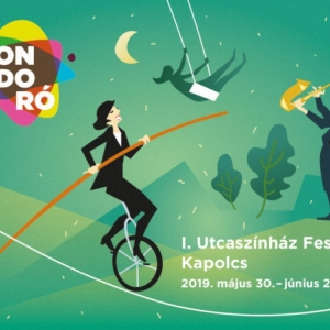 Bondoró Utcaszínház Fesztivál 2019 - Kapolcs - Jegyek itt!