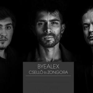 ByeAlex Cselló és Zongora koncertek! Jegyek itt!