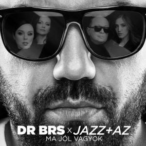 DR BRS - Jazz+Az Ma jól vagyok - VIDEÓ ITT!