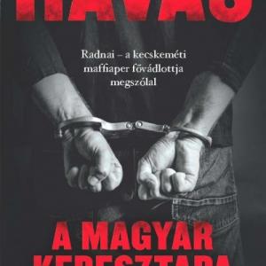 A magyar keresztapa - Havas Henrik új könyve már kapható! NYERD MEG!